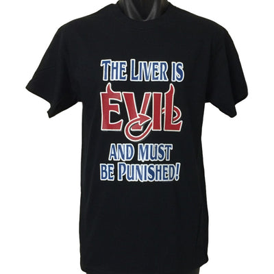 Liver is Evil & Must Be Punished T-Shirt (Regular and Big Sizes)