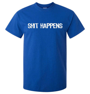 Shit Happens T-Shirt (Royal Blue, Regular and Big Sizes)