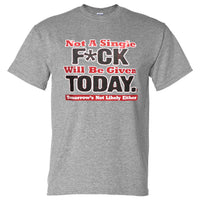 Not a Single Fuck Given Today T-Shirt (Grey, Regular and Big Sizes)