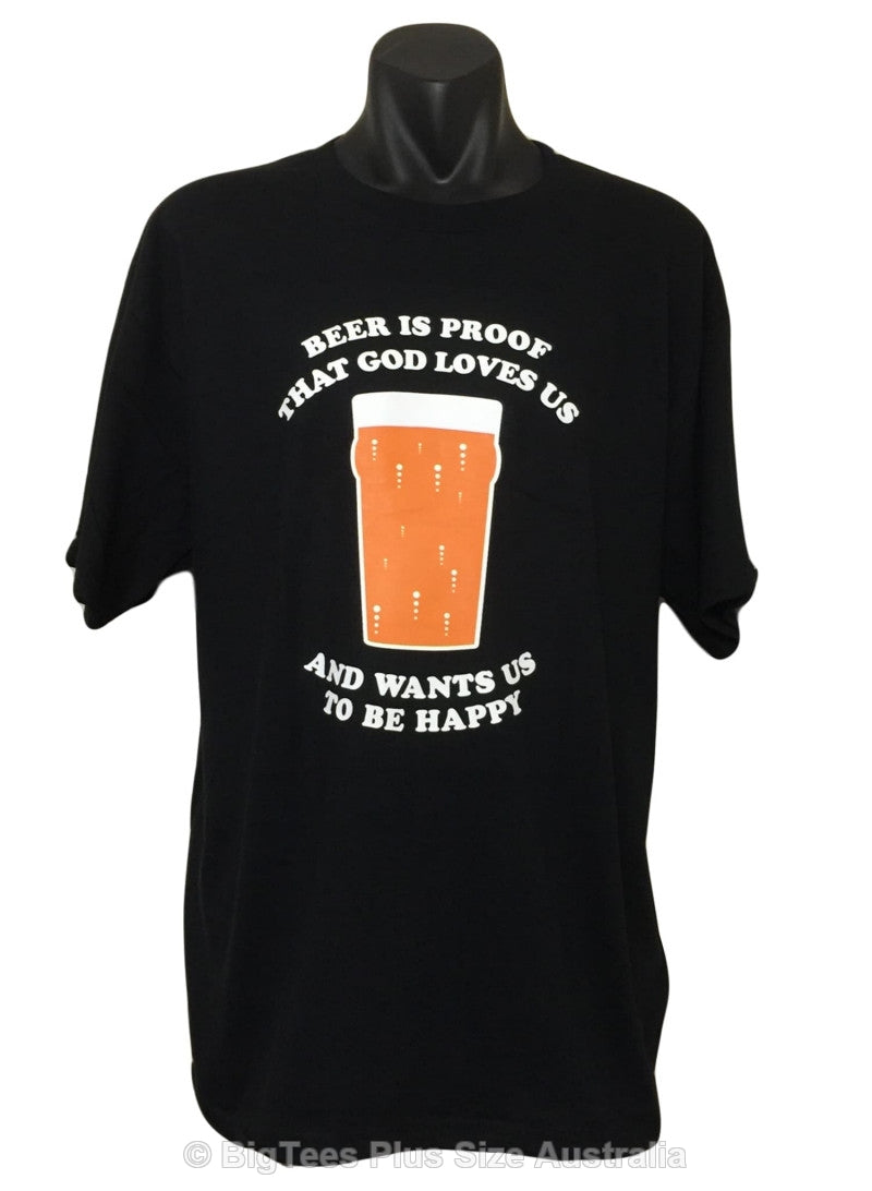 Beer is Proof God Loves Us T-Shirt (Big Sizes)