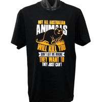 All Australian Animals Want to Kill You T-Shirt (Black, Regular and Big Sizes)