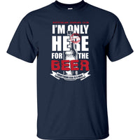 Only Here for the Beer T-Shirt (Navy Blue, Regular and Big Sizes)