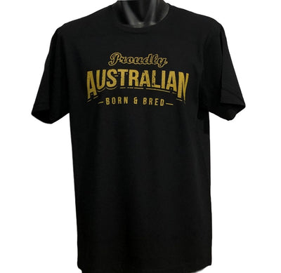 Proudly Australian Born & Bred T-Shirt (Black, Regular and Big Sizes)