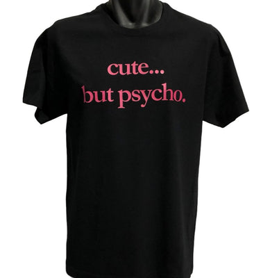 Cute.. But Psycho T-Shirt (Black, Regular and Big Sizes)