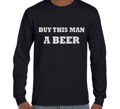 Buy This Man a Beer Long Sleeve T-Shirt (Regular and Big Sizes)