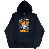 I Have the Body of God.. Buddha! Hoodie (Black, Regular and Big Sizes)