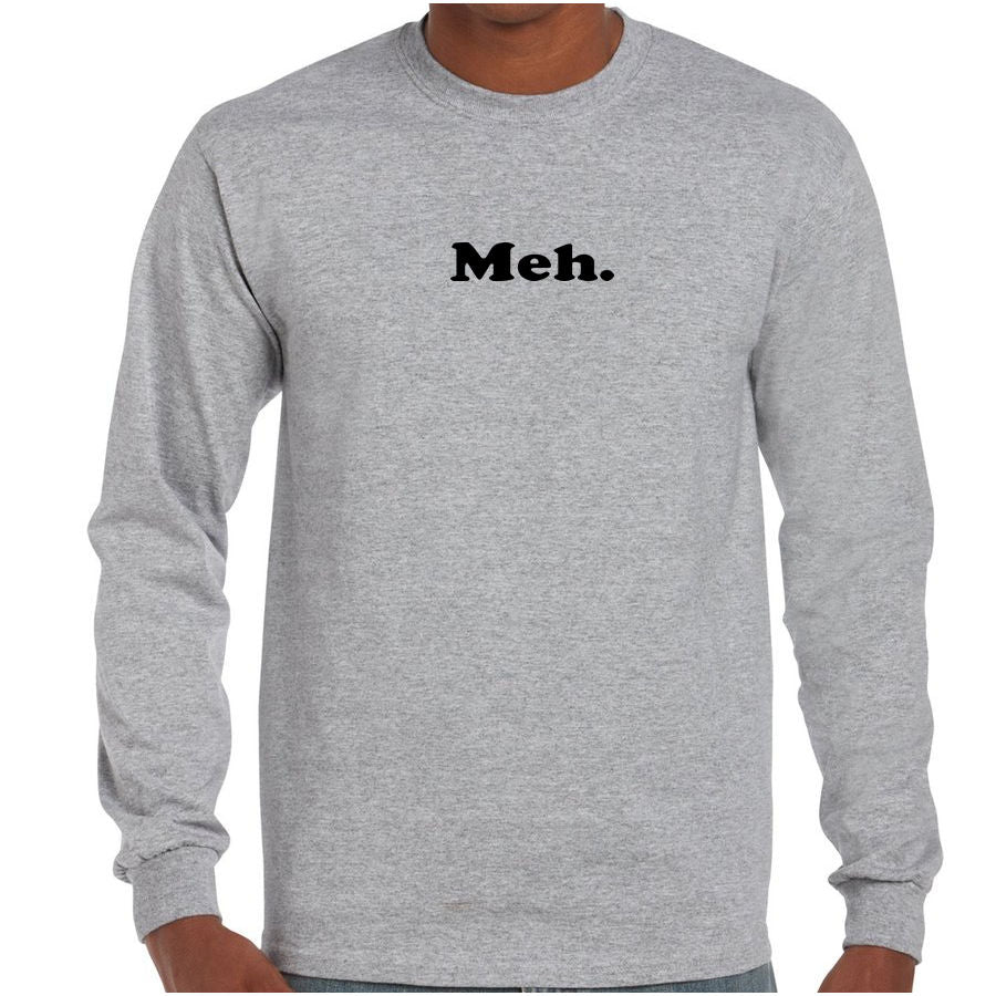 Meh Long Sleeve T-Shirt (Grey with Black Print, Regular and Big Sizes)