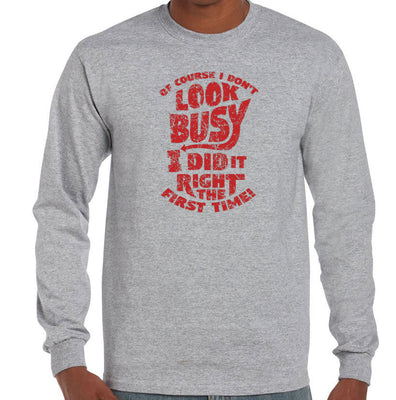 Of Course I Don't Look Busy Longsleeve T-Shirt (Grey)