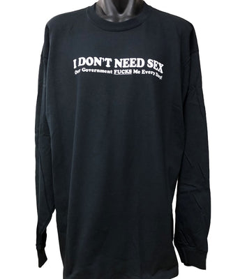 I Don't Need Sex.. Longsleeve T-Shirt (Black)