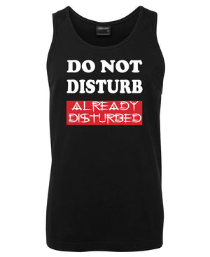 Do Not Disturb Already Disturbed Mens Singlet (Black)