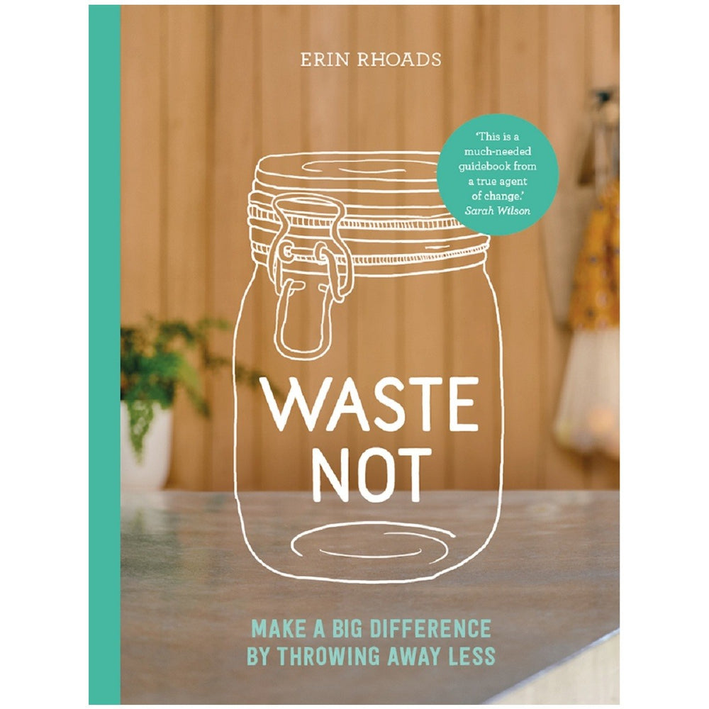 Waste Not - Make A Big Difference | Erin Rhoads