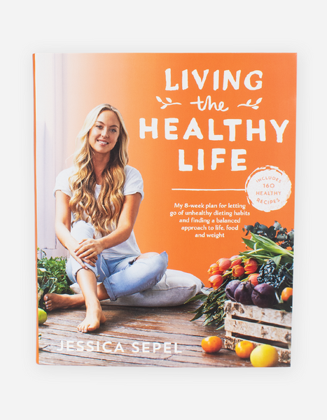 Living the Healthy Life by Jessica Sepel