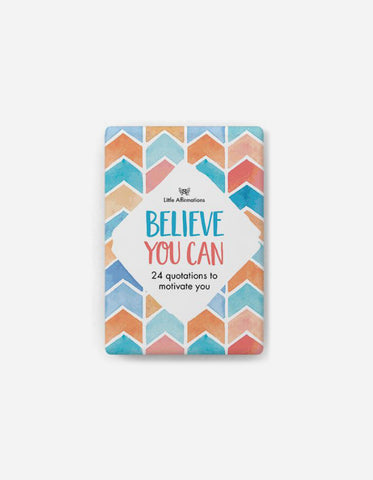 Every Day Little Affirmations - Believe You Can (24 quotations to motivate you)