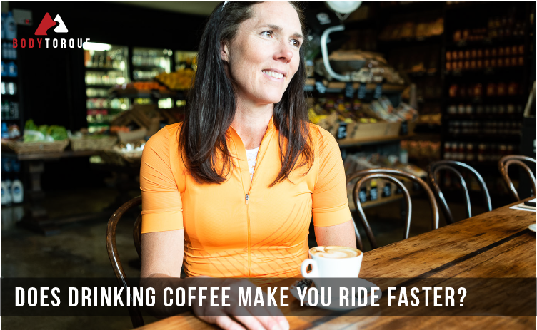 Does drinking coffee make you ride faster?