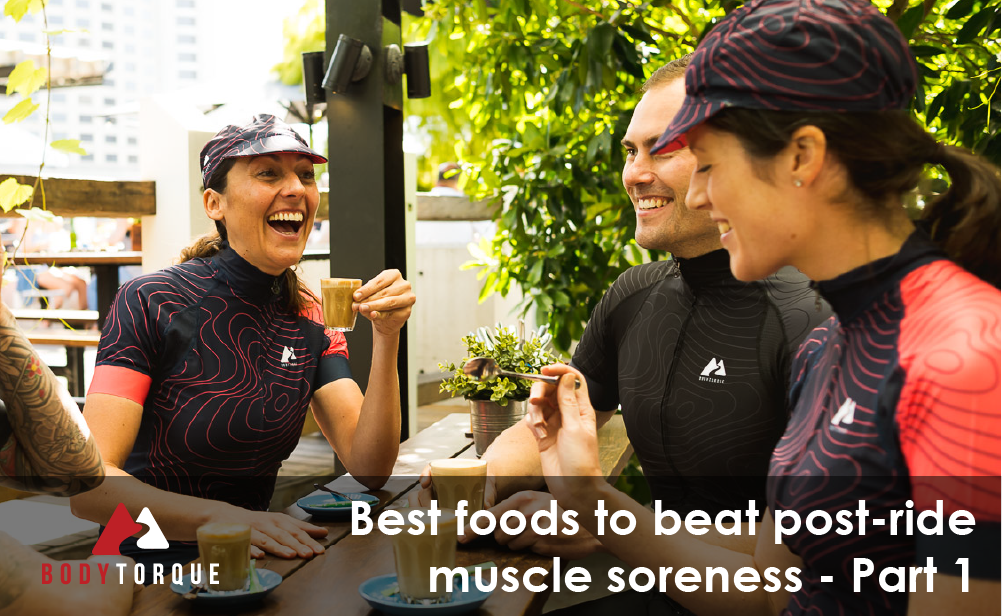 Best foods to beat post-ride muscle soreness - Part 1