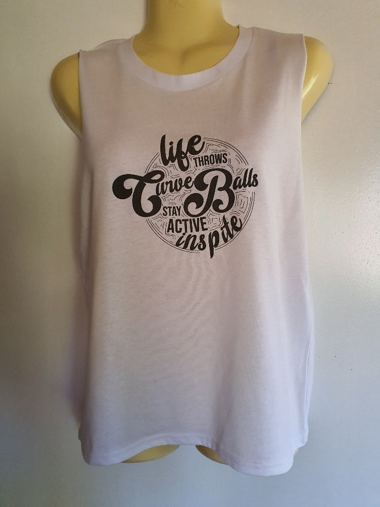 Life throws curved balls -Muscle Tank