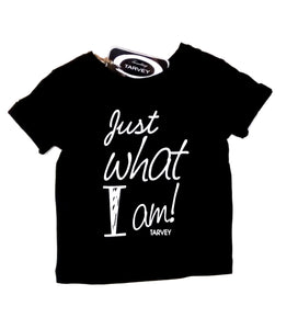 """Just What I Am"" black Tshirt"