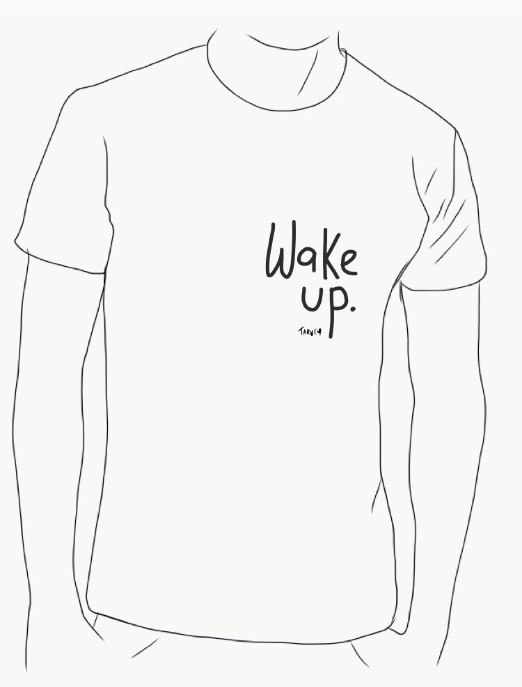 Wake Up (best on white shirt)