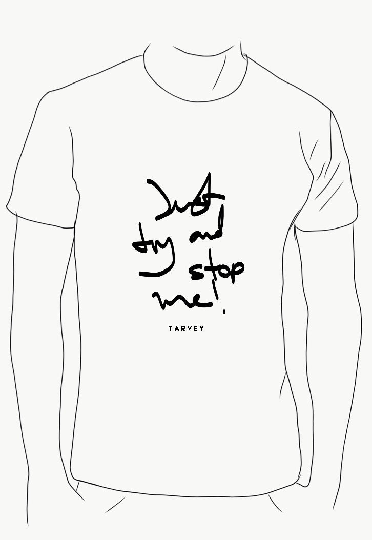 """Just try and stop me!"" Tshirt"