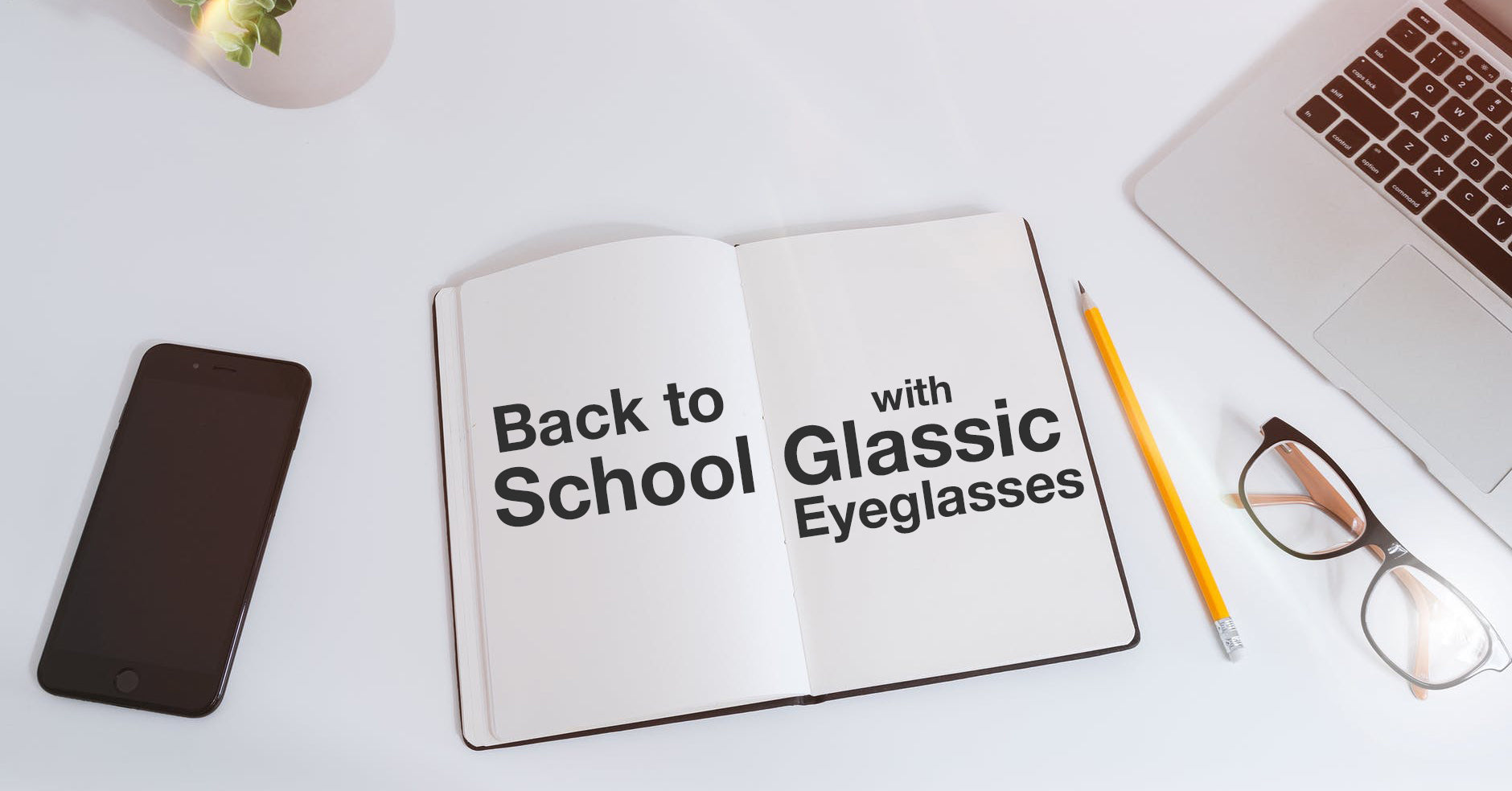Back To School With Stylish Eyeglasses From Glassic