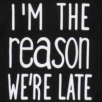 """I'm The Reason We're Late"" Set"