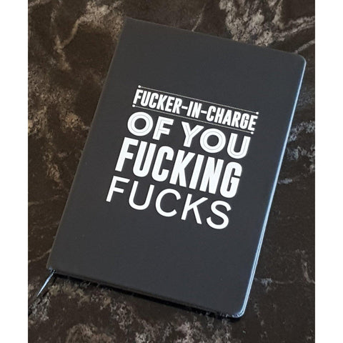 Fucker In Charge of You Fucking Fucks Notebook-Far Kew Emporium