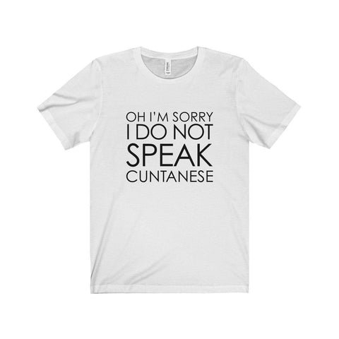 Image of I'm Sorry, I do not speak Cuntanese Unisex Jersey Short Sleeve Tee-T-Shirt-Far Kew Emporium