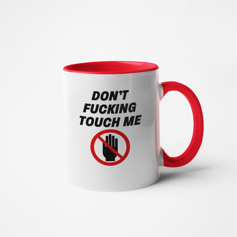 Image of Don't Fucking Touch Me. Social Distancing Coronavirus Mug