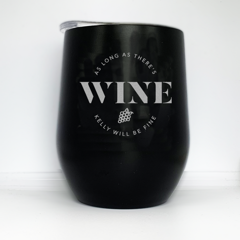 As Long As There's Wine Personalised Stainless Steel Tumbler
