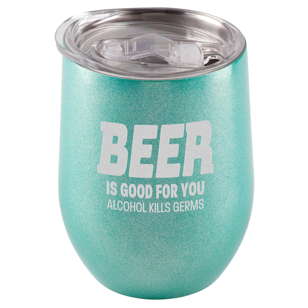 Beer Is Good For You. Alcohol Kills Germs Tumbler