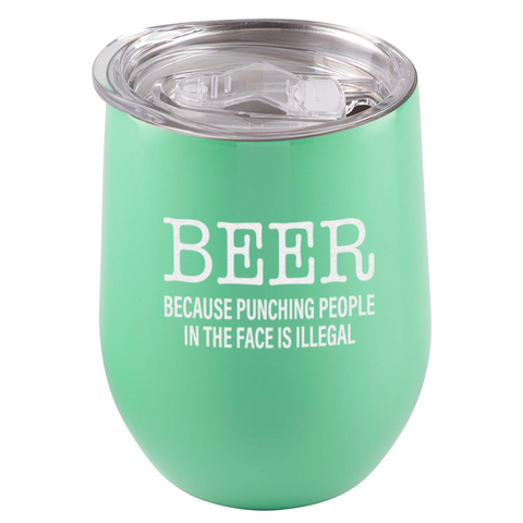 Image of Beer. Because Punching People In The Face Is Illegal Tumbler
