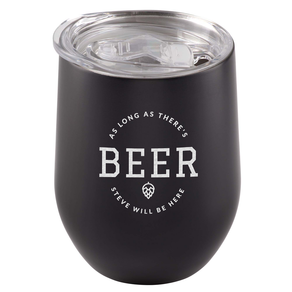 As Long As There's Beer Customisable Stainless Steel Tumbler