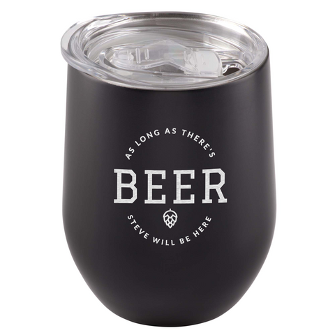 Image of As Long As There's Beer Customisable Stainless Steel Tumbler