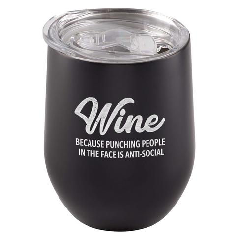 Image of Wine. Because punching people in the face is anti-social. Stainless Steel Tumbler