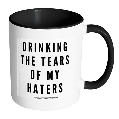 Image of Drinking The Tears of My Haters-Drinkware-Far Kew Emporium