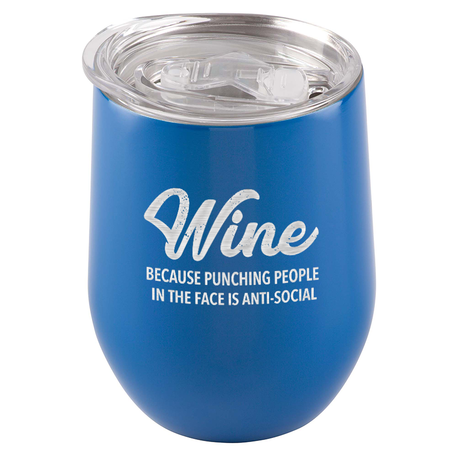 Wine. Because punching people in the face is anti-social. Stainless Steel Tumbler