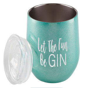 Let The Fun Be Gin Stainless Steel Tumbler