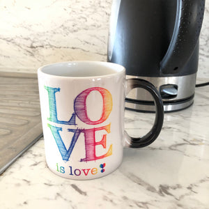 Love is Love Colour Changing Mug