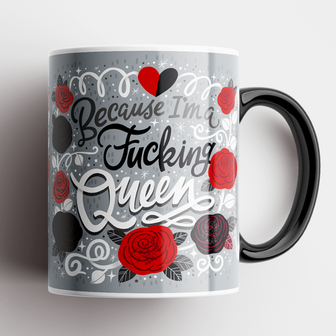 Image of Because I'm a Fucking Queen Mug