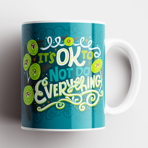 It's Ok To Not Do Everything Mug