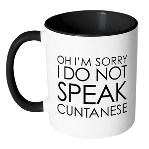 I Do Not Speak Cuntanese Mug