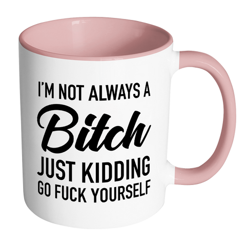 Image of I'm Not Always a Bitch Mug-Far Kew Emporium