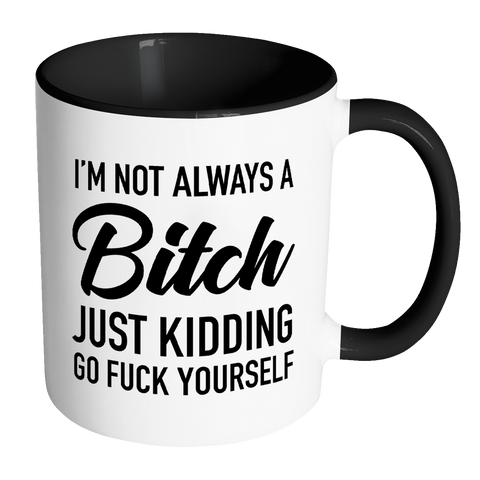 Image of I'm Not Always a Bitch Mug - Coloured Accent-Drinkware-Far Kew Emporium