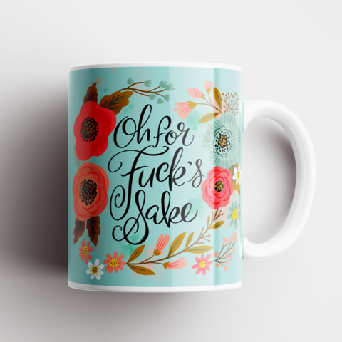 Image of Oh For Fuck's Sake Mug
