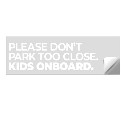 Please Don't Park Too Close Car Window Stickers