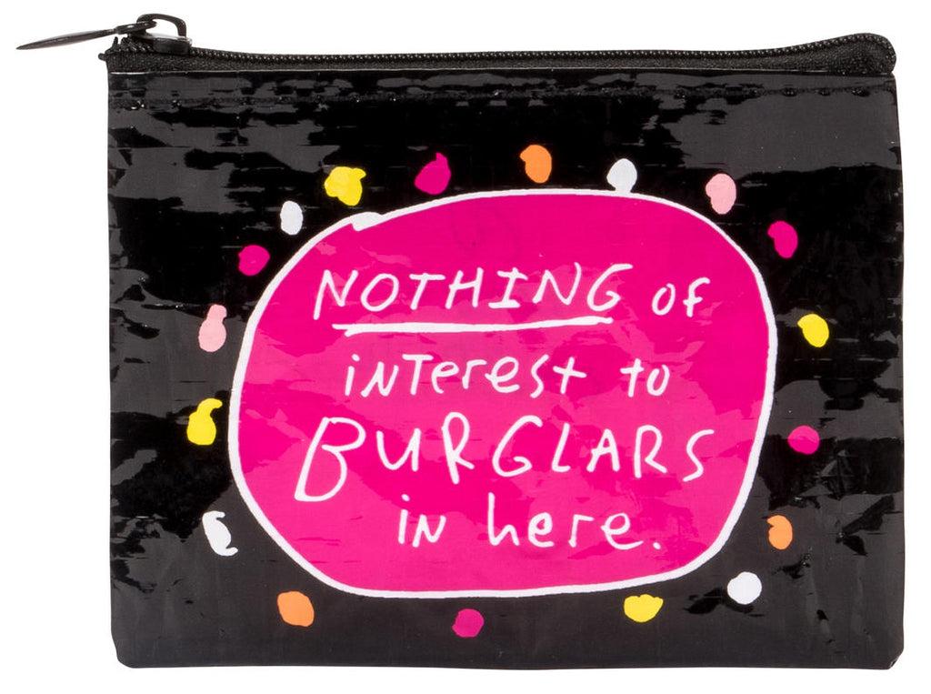Nothing of Interest To Burglars In Here Coin Purse