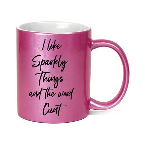 Image of I Like Sparkly Things & The Word Cunt Glitter Mug