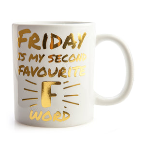 Friday Is My Second Favourite F Word Mug