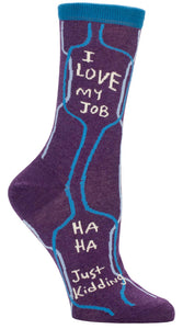 I Love My Job. Ha ha Just Kidding Crew Socks