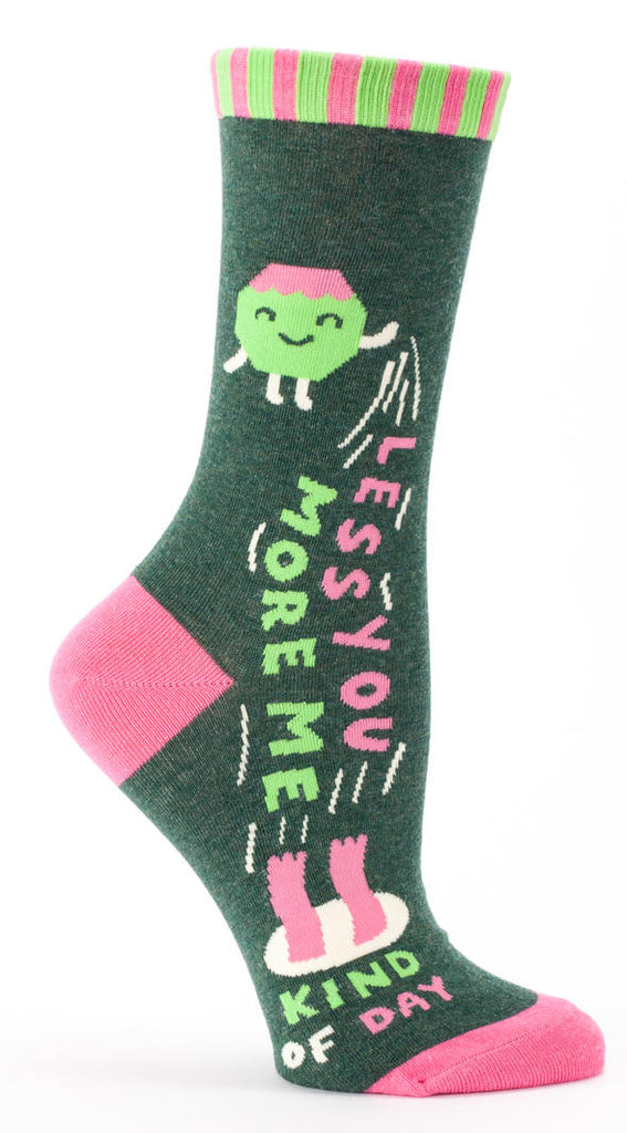 Less You, More Me Kind of Day Crew Socks
